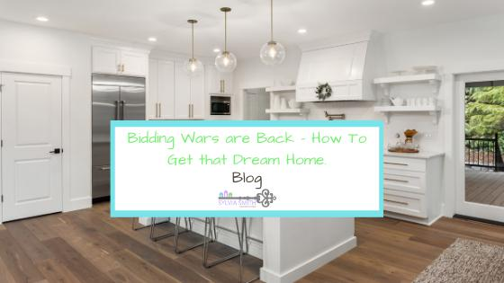 Bidding Wars are Back – How To Get that Dream Home