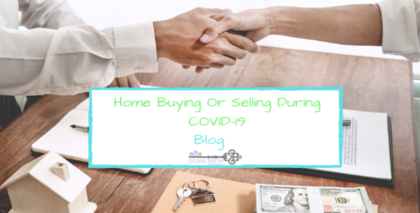 Home Buying or Selling During COVID-19