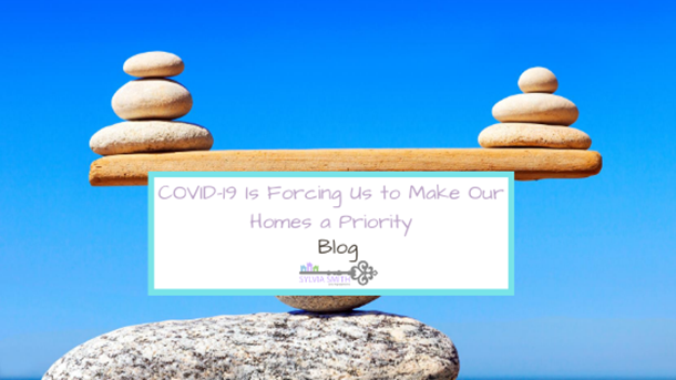COVID-19 Is Forcing Us to Make Our Homes a Priority