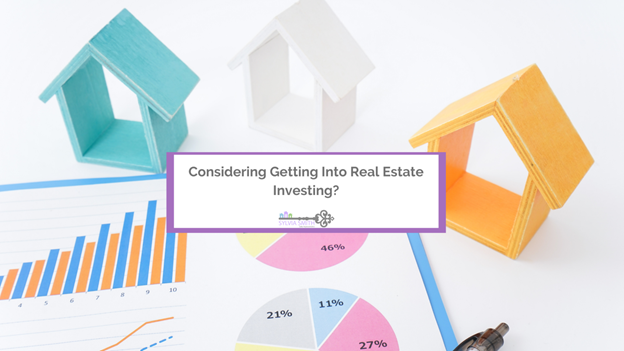 Considering Getting Into Real Estate Investing?