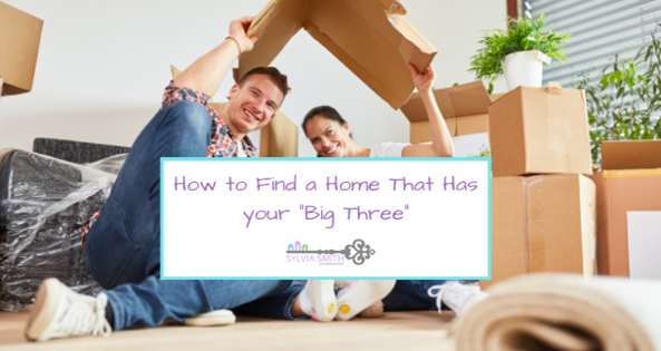 """How to Find a Home That Has your """"Big Three"""""""