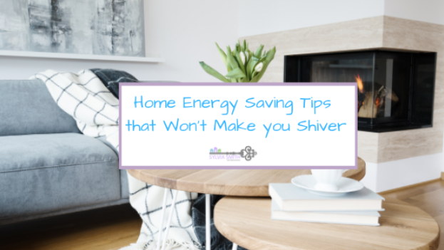 Home Energy Saving Tips that Won't Make you Shiver