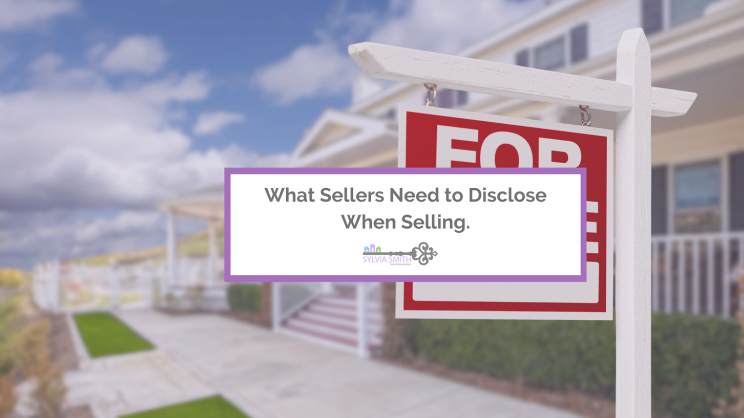 What Sellers Need to Disclose When Selling