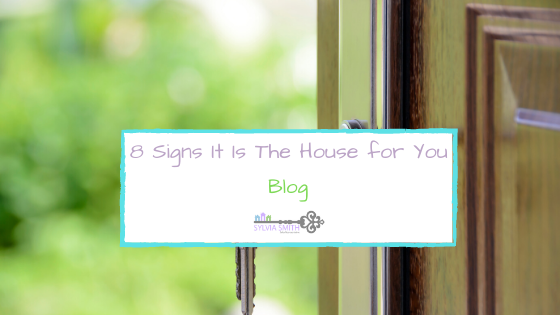 8 Signs It Is The House For You