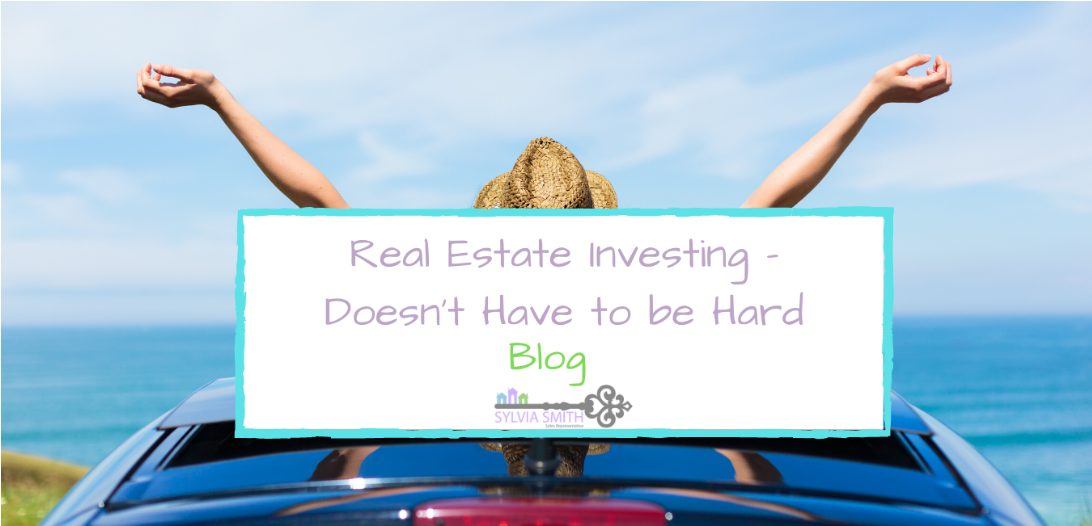 Real Estate Investing – Doesn't Have to be Hard