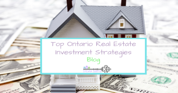 Top Ontario Real Estate Investment Strategies