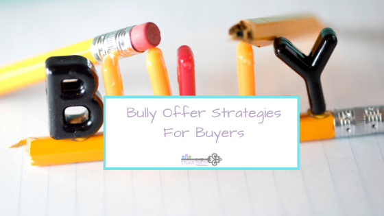 Bully Offer Strategies for Buyers