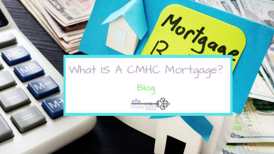 What Is A CMHC Mortgage?