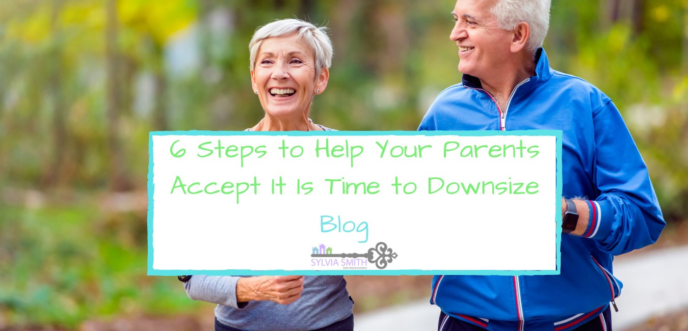 6 Steps to Help Your Parents Accept It Is Time to Downsize