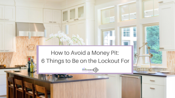 How to Avoid a Money Pit: 6 Things to Be on the Lockout For