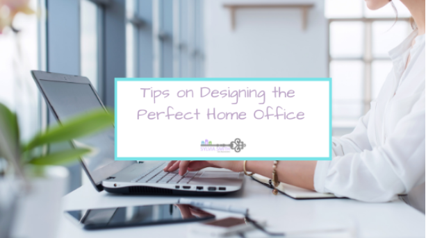 Tips on Designing the Perfect Home Office